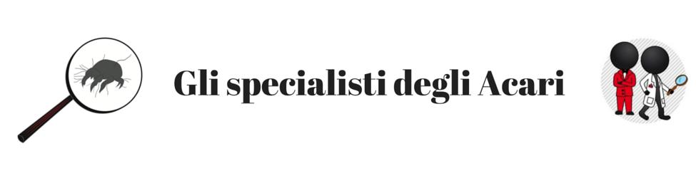 Gli specialisti degli acari